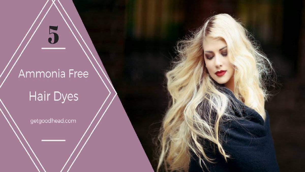 Ammonia Free Hair Dye – 5 Best Ammonia Free Hair Dye