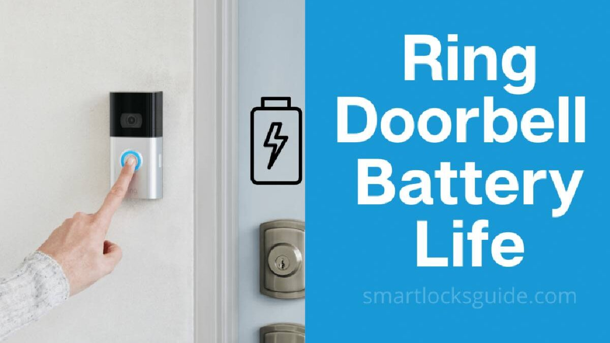 How Long Does Ring Doorbell Battery Last? – Battery Life, Battery Duration, and More